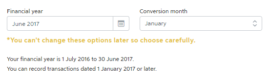 Select the financial year and conversion month for the new business