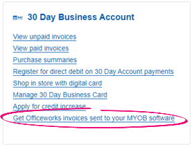 Working with officeworks invoices myob accountright myob help centre when you are logged in click get officeworks invoices sent to your myob software reheart Images